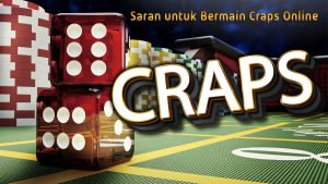Saran untuk Bermain Craps Online