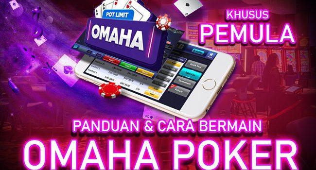Strategi Bermain Omaha Poker